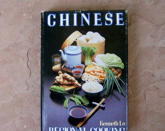 Chinese Regional Cook Book, Chinese Regional Cooking by Kenneth Lo, 1979 Vintage Cook Book