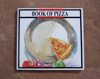 Pizza Cookbook, The Complete Book of Pizza Cookbook by Louise Love, 1993 Vintage Cookbook