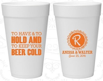 To Have and To Hold, Custom Styrofoam Cups, Monogram Wedding, Monogrammed, Foam Cups (52)
