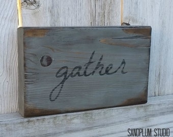 Gather Sign - Gather Wood Sign - Rustic Family Sign - Family Gift - Farmhouse Sign - Housewarming Gift - Thanksgiving Sign - Fall Wood Sign