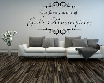 Our Family Is One Of God's Masterpieces Vinyl Wall Decal Inspirational Custom Vinyl Lettering Decal Wall Sign Custom Wall Decal Family Decal