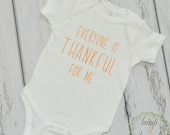 Baby's First Thanksgiving Newborn Thanksgiving Outfit Everyone is Thankful for Me Baby Thanksgiving Outfit Baby Boy Thanksgiving Outfit  006