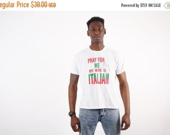 ON SALE Ending 2/12 Funny T Shirt   - Pray For Me My Wife Is Italian   - Italian T Shirt  -  50/50 T Shirt  - 1389