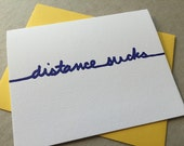 "Letterpress ""distance sucks"" card (#SEN011)"
