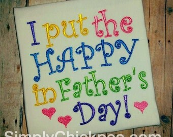 Instant Download: I Put the Happy in Father's Day Embroidery Design