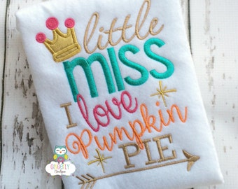 Little Miss I Love Pumpkin Pie Thanksgiving Shirt or Bodysuit, Thanksgiving, Turkey Day Shirt, Pumpkin Pie Shirt, Love Pumpkin Pie