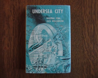 Undersea City, 1958 First Edition Book, Pohl, Williamson,Mystery,Science Fiction,Seaquakes,Adventure Story,Rare Vintage Hardcover Book,Novel