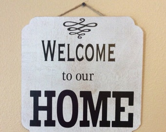 Welcome to our home sign!