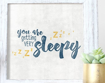 New Baby Gift - Gifts for Families - Funny Nursery Wall Art - Quirky Decor - You are getting very sleepy - Instant Download - Printable Art