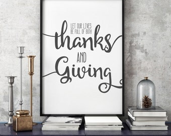 FREE SHIPPING! Let our lives be full of both thanks & giving. Available: black/white or rust/maroon. Printable or professional printing