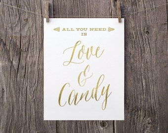 8x10 Rustic Wedding Sign Printable Candy Bar Sign, All You Need Is Love And Candy Table Sign Matte Faux Gold Wedding Reception Sign WS1GP