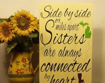 Side By Side Or Far Apart Sisters Are Always Connected By Heart Wood Sign - Your Choice Of Colors