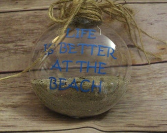 Life Is Better At The Beach Ornament - Life Is Better at Beach - Beach Christmas - Christmas Ornament - Beach Ornament - Christmas Gift