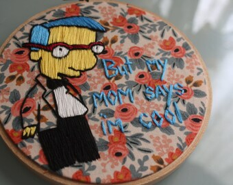 """Milhouse """"But my mom says i'm cool"""" floral embroidery"""