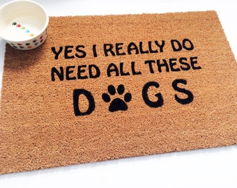 ALL DOGS Welcome Mat Hand Painted, DOG Rug Door Mat  Yes I Really Do