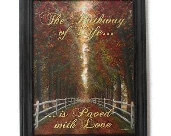 Country Decor, The Pathway of Life is Paved with Love, Art Print, Primitive Picture, Wall Hanging, Handmade, 28X22, Wood Frame, Made in USA