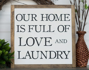 Our Home is Full of Love and Laundry, 12 X 12, Humorous Sign, Funny Sign, Love and Laundry
