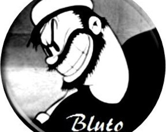 Bluto. Item  FD40-28- 1.25 inch Metal Pin back Button or Magnet