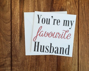 Anniversary Card, Valentine's Day Card, You're My Favourite Husband, Boyfriend Card, Girlfiend Card, Wife Card, Greetings Cards, Love You