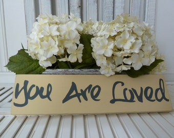 Handmade primitive distressed wooden sign - You Are Loved