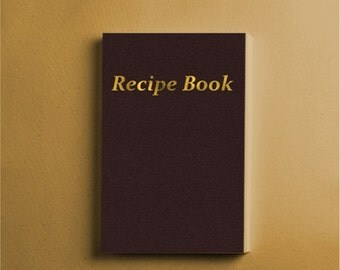 Recipe Book: an empty recipe book for you own recipes. (FREE SHIPPING WITHIN U.S.)