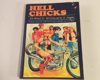 Hell Chicks Ed. Wood Jr. as N.V. Jason.  Wood Pile Press Release.  Only 6 of these in the world!  RARE!!!