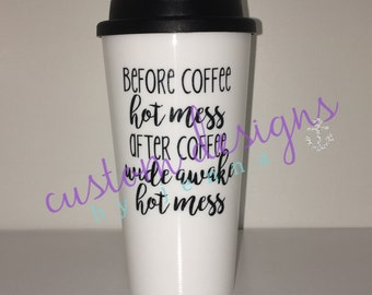Coffee || Hot Mess || Travel Mug