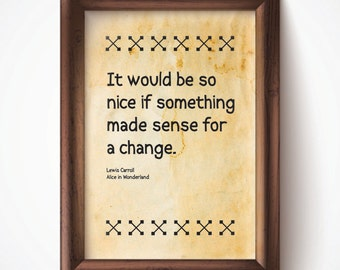 If Something Made Sense Print Parchment 8.5x11 Down the Rabbit Hole Alice in Wonderland
