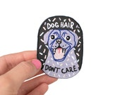 Dog Hair Dont Care  Cool Iron On Embroidered Patch for the ultimate Dog Lover  Stocking Filler