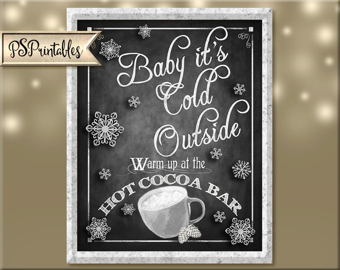 Hot Cocoa Bar-Baby its cold outside-Sign in Chalkboard design- INSTANTLY DOWNLOADABLE and Printable file-4 sizes