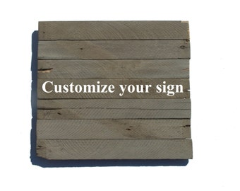 12 x 13 Customizable Sign - Upcycled Barn Wood - Personalized - Custom - Recycled Reclaimed - Barnwood - Quote - wedding Gift - Fathers Day
