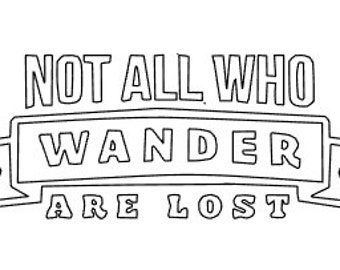 Not All Who Wander Are Lost Vinyl Decal- Car Decal- Yeti Decal - JRR Tolkien