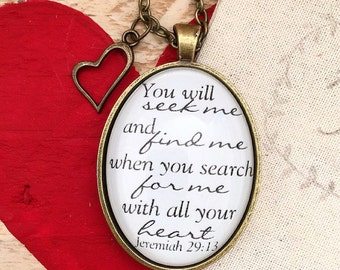 """Bible Verse Pendant Necklace """"You will seek me and find me when you search for me with all your heart. Jeremiah 29:13"""""""