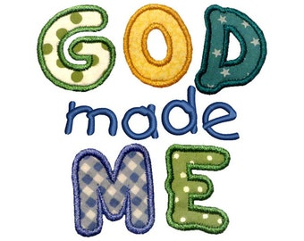 God Made Me Applique Machine Embroidery Design