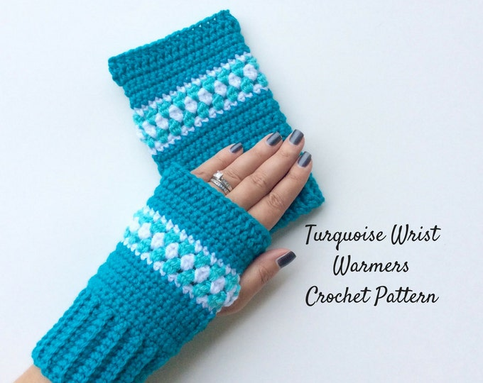 Turquoise Wrist Warmers Crochet Pattern, Intermediate Level Crochet Pattern,  Fingerless Gloves Written Crochet Pattern and Photo Tutorial