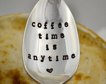 coffee time is anytime, hand stamped silver plated spoon- coffee addict gift-coffee lover spoon-stamped spoon