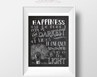70% CLEARANCE THRU 7/30 Quote Art Print, Albus Dumbledore, Happiness Can Be Found Even In The Darkest Of Times If One Only Remembers To Turn