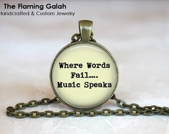 Where Words Fail, Music Speaks Pendant • Music Quote • Musician • Music Teacher Student • Gift Under 20 • Made in Australia (P1282)