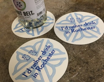 I'd Rather Drink in Rochester Coasters