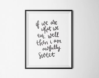 printable wall art quotes // 8x10 print // wall art // If we are what we eat  // home decor // printable