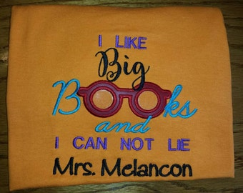 I Like Big Books and I can not lie Reading Teacher Embroidery Design DIGITAL DOWNLOAD 5x7 6x10