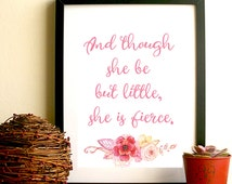 And though she be little, pink floral Shakespeare quote, nursery wall art for a girl, gift for a newborn,