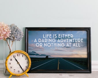Life is Either A Daring Adventure Or Nothing At All - Quote - Helen Keller - Print