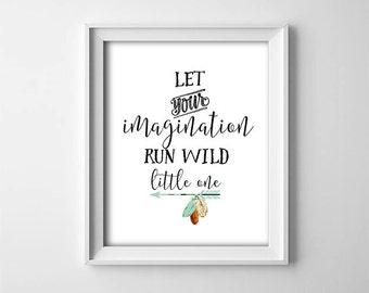 "INSTANT DOWNLOAD 8X10"" printable digital art - Let your imagination run wild little one,Boy/Girl ,Feathers,Arrows,Nursery/bedroom wall art"