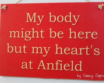 My Heart's at Anfield Liverpool Reds  - EPL - English football and soccer sign.