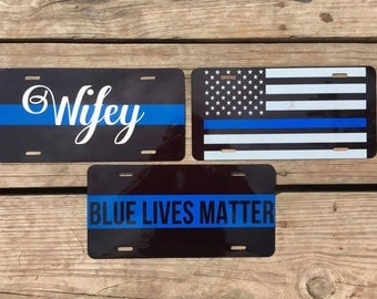 Police Support License Plates - Police Wife, Blue Lives Matter, Thin Blue Line Flag