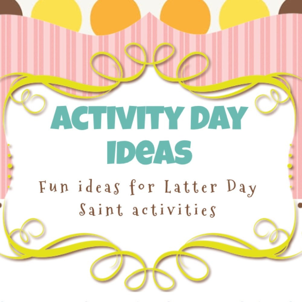 lds activity ideas activity days fhe sharing by snapshotplace