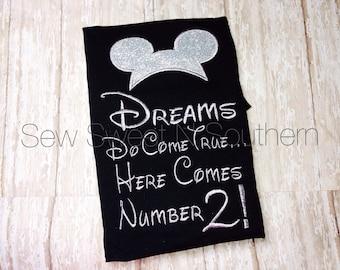 Dreams do come true... Here comes number 2! Maternity shirt. Disney maternity shirt.