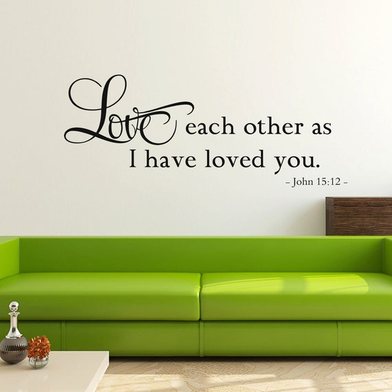 Love Each Other Religious: Love Each Other As I Have Loved You John 15:12 Christian