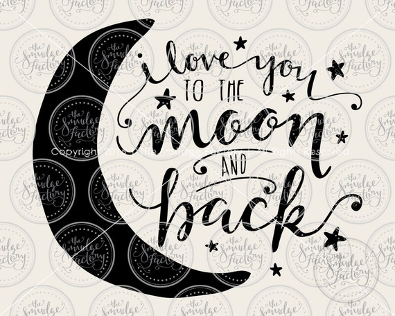 Download I Love You To The Moon And Back SVG Cut by TheSmudgeFactoryLLC